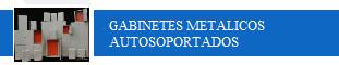 GABINETES METALICOS AUTOSOPORTADOS